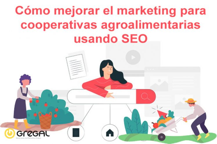 Cómo mejorar el marketing para cooperativas agroalimentarias usando SEO