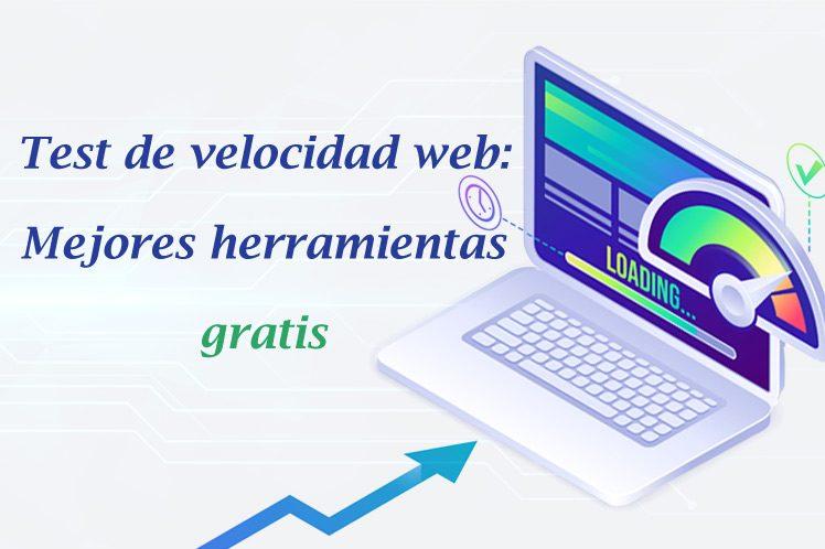 Test de velocidad web: 22 herramientas gratis